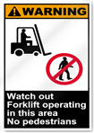 Watch Out Forklift Operating In This Area No Pedestrians Warning Signs
