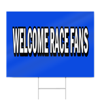 Welcome Race Fans Block Lettering Sign